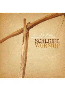 «Schleife Worship» - Limited Edition (CD)