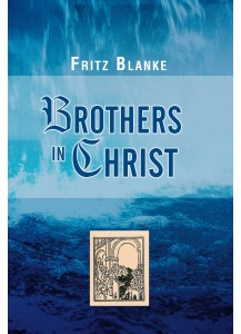 «Brothers in Christ» Fritz Blanke